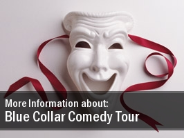 Blue Collar Comedy Tour Concert