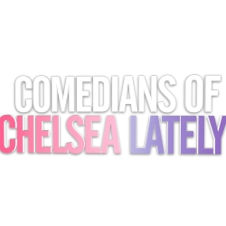 Comedians Of Chelsea Lately Tickets Humphreys Concerts By The Bay