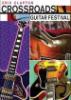 Concert Eric Claptons Crossroads Guitar Festival