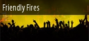 Concert Friendly Fires