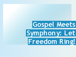Gospel Meets Symphony E J Thomas Hall