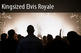 Kingsized Elvis Tickets Variety Playhouse