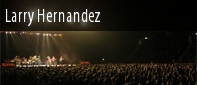 Larry Hernandez Tickets Los Angeles