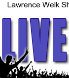 Lawrence Welk Show American Music Theatre
