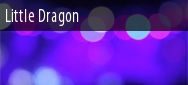 Little Dragon Santa Cruz Tickets