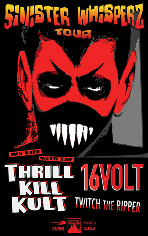 My Life With The Thrill Kill Kult Club 101