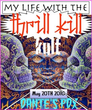 My Life With The Thrill Kill Kult Dates Tour 2011
