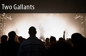 Two Gallants Tickets Santa Cruz
