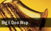 Big E Doo Wop tickets