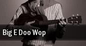Big E Doo Wop West Springfield tickets