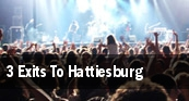 3 Exits To Hattiesburg Middle East tickets