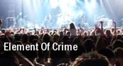 Element of Crime Ringlokschuppen Bielefeld tickets