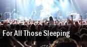 For All Those Sleeping Philadelphia tickets