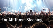 For All Those Sleeping Starland Ballroom tickets
