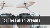For the Fallen Dreams tickets