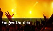Forgive Durden tickets