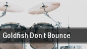 Goldfish Don t Bounce Henderson tickets