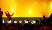 Headboard Bangin' tickets