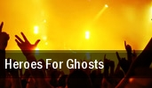 Heroes For Ghosts tickets