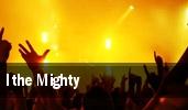 I the Mighty Anaheim tickets