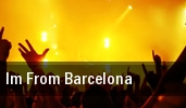 Im From Barcelona tickets