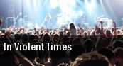 In Violent Times tickets