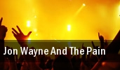 Jon Wayne And The Pain tickets