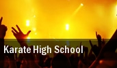 Karate High School tickets