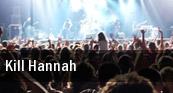 Kill Hannah King Tut's Wah Wah Hut tickets