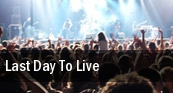 Last Day To Live Philadelphia tickets