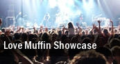 Love Muffin Showcase tickets