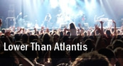 Lower Than Atlantis tickets