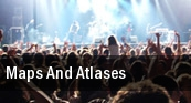 Maps and Atlases Masquerade tickets