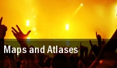 Maps and Atlases Mohawk Place tickets