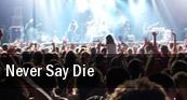 Never Say Die The Hmv Forum tickets
