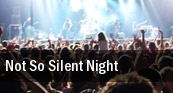 Not So Silent Night San Jose tickets