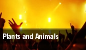 Plants and Animals Cleveland tickets