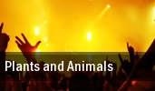 Plants and Animals The Glass House tickets