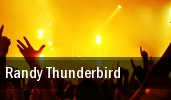 Randy Thunderbird tickets