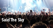Said The Sky tickets