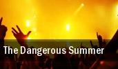 The Dangerous Summer Atlanta tickets