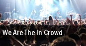 We Are The In Crowd tickets