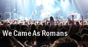 We Came As Romans Sacramento tickets