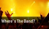 Where's The Band? Anaheim tickets