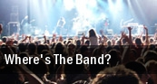Where's The Band? tickets