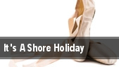 It's A Shore Holiday tickets