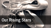 Our Rising Stars tickets