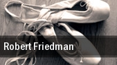 Robert Friedman tickets