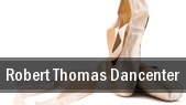 Robert Thomas Dancenter tickets