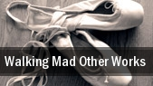 Walking Mad & Other Works tickets